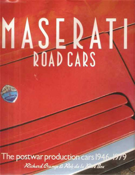 Maserati Road Cars: The Postwar Production Cars 1946 - 1979