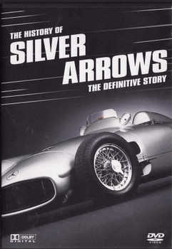 The History of Silver Arrows: The Definitive Story
