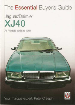 Jaguar, Daimler XJ40 All Models 1986 - 1994: The Essential Buyer's Guide