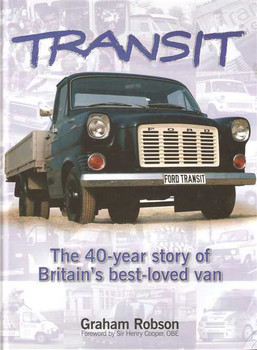 Ford Transit: The 40-Year Story of Britain's Best-Loved Van