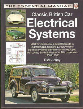 Classic British Car Electrical Systems: The Essential Manual