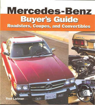 Mercedes - Benz Buyer's Guide: Roadsters, Coupes and Convertibles