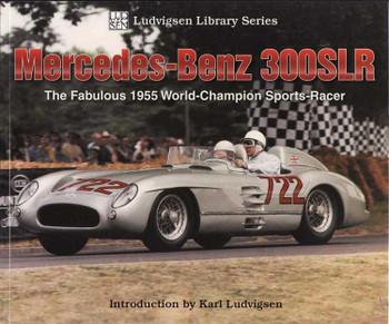 Mercedes-Benz 300SLR: The Fabulous 1955 World-Champion Sports-Racer