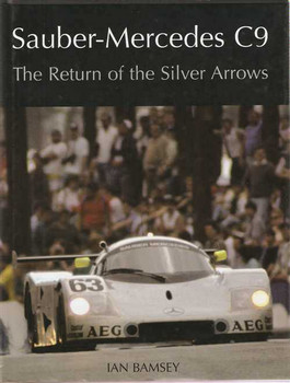 Sauber - Mercedes C9: The Return of the Silver Arrows
