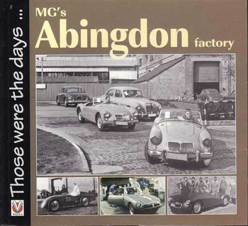 MG's Abingdon Factory: Those Were The Days...