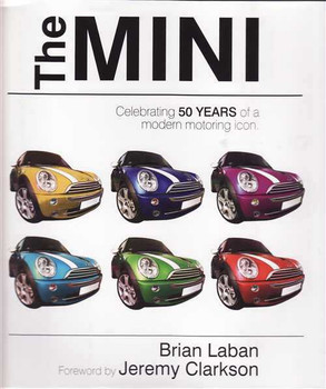 The Mini: Celebrating 50 Years Of a Modern motoring Icon