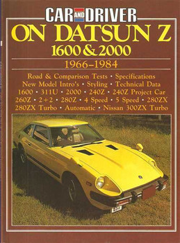 Car And Driver On Datsun Z 1600 and 2000 1966 - 1984