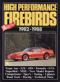 High Performance Pontiac Firebirds 1982 - 1988