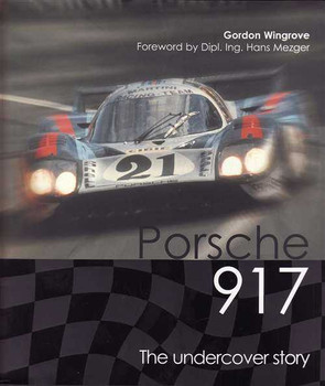 Porsche 917: The Undercover Story