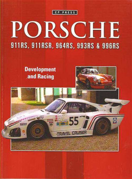 Porsche 911RS, 911RSR, 964RS, 993RS and 996RS: Development and Racing