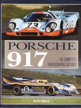 Porsche 917: The complete Photographic History