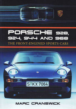Porsche 928, 924, 944 and 968: The Front-Engined Sports Cars