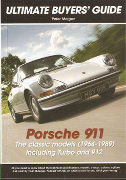 Porsche 911: 1964 - 1989 Including Turbo and 912: Ultimate Buyers' Guide
