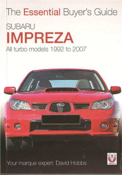 Subaru Impreza 1992 - 2007: The Essential Buyer's Guide