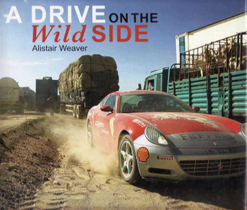 A Drive On The Wild Side: 20 Exreme Driving Adventures From Around The World