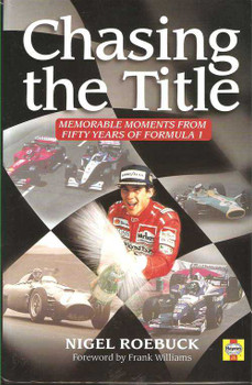 Chasing The Title: Memorable Moments From Fifty Years Of Formula 1