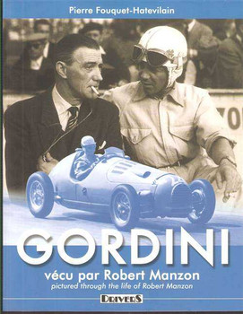 Gordini: Pictured Through The Life Of Robert Manzon