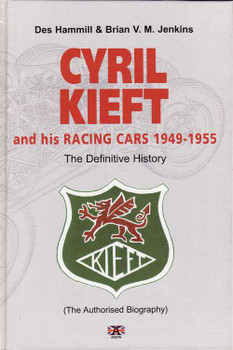 Cyril Kieft And His Racing Cars 1949 - 1955: The Definitive History (Biography)