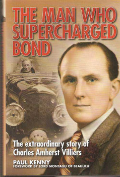 The Man Who Supercharged Bond: The Story of Charles Amherst Villiers