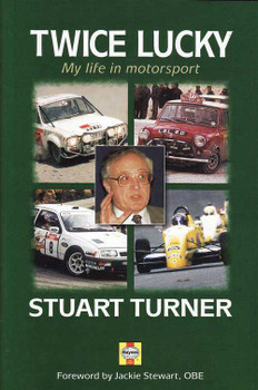Twice Lucky: My Life in Motorsport - Autobiography By Stuart Turner
