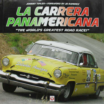 La Carrera Panamericana: The World's Greatest Road Race