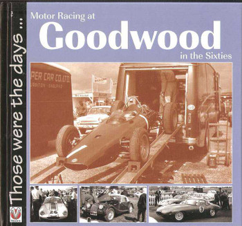 Motor Racing at Goodwood in the Sixties: Those Were The Days...