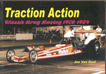 Traction Action: Classic Drag Racing 1970 - 1984