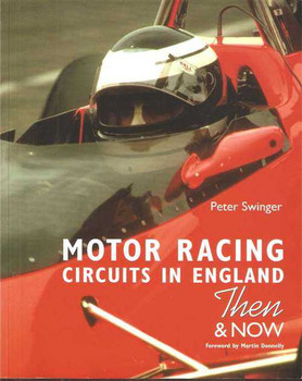 Motor Racing Circuits In England Then & Now