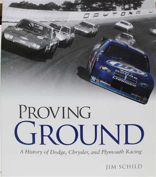 Proving Ground: A History of Dodge, Chrysler, and Plymouth Racing