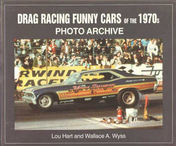 Drag Racing Funny Cars Of The 1970s: Photo Archive