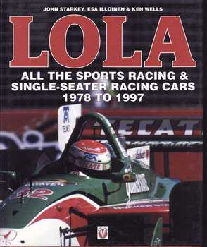 Lola: All The Sports racing & Single-Seater Racing Cars 1978 to 1997