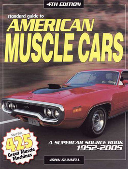 Standard Guide To American Muscle Cars: A Supercar Source Book 1952 - 2005