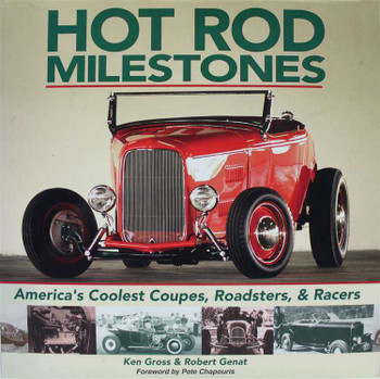 Hot Rod Milestones: America's Coolest Coupes, Roadsters and Racers