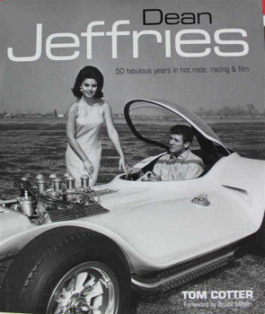 Dean Jeffries: 50 Fabulous Years In Hot Rods, Racing and Film