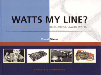 Watts My Line? The Life and Work Of Editorial Artist, Lawrie Watts