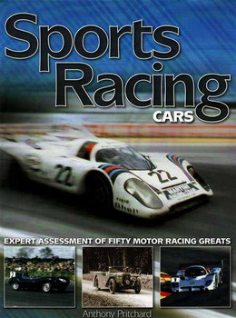 Sports Racing Cars: Expert Assessment Of Fifty Motor Racing Greats