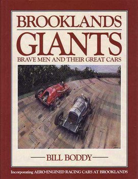 Brooklands Giants: Brave men And Their Great Cars
