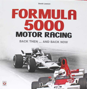 Formula 5000 Motor Racing Back Then... And Back Now