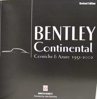 Bentley Continental: Corniche and Azure 1951 - 2002 (Revised Edition)