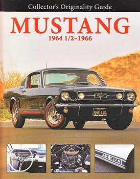 Mustang 1964 1/2 - 1966: Collectors Originality Guide