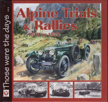 Alpine Trials and Rallies-Mountain 1910 to 1973: Those Were The Days...