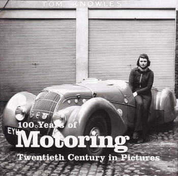 100 Years of Motoring: Twentieth Century in Pictures
