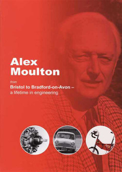 Alex Moulton from Bristol to Bradford-on-Avon: a Lifetime in Engineering