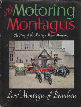 The Motoring Montagus: The Story of the Montagu Motor Museum