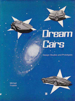 Dream Cars: Design Studies and Prototypes