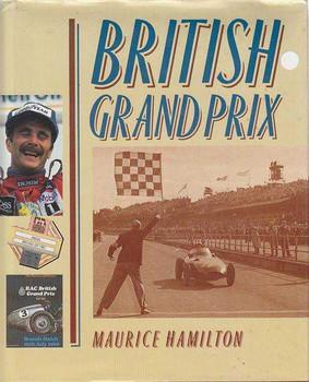 British Grand Prix (Maurice Hamilton) Hardcover 1st Edn 1989 (9781852232139)