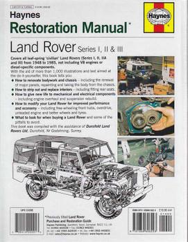 Land Rover Series I, II and III: Restoration Manual