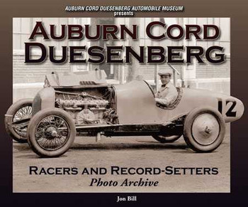 Auburn Cord Duesenberg: Racers and Record-Setters Photo Archive