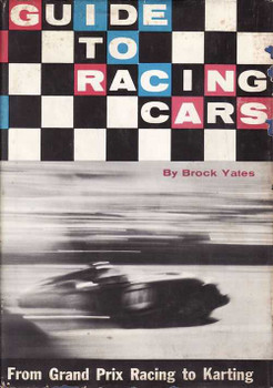 Guide To Racing Cars: From Grand Prix Racing to Karting