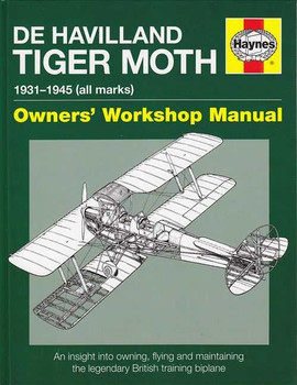 De Havilland Tiger Moth 1931 - 1945 Owners Workshop Manual